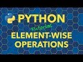 Python Element-wise Operations & Comparisons