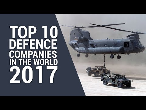 Top 10 Defence Companies In The World 2017