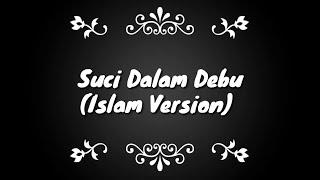 Download Video Suci Dalam Debu - Versi Islami MP3 3GP MP4