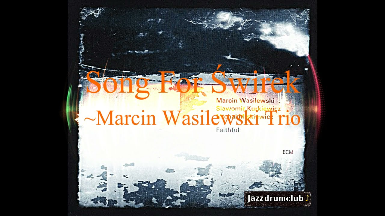 "名曲千夜一夜物語-625~""Song For Świrek""-Marcin Wasilewski Trio-2011"