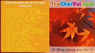 Tuyển tập những bài hát về mùa thu hay và lãng mạn nhất 2014