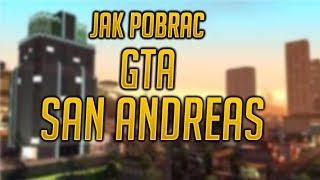 [TuT] Jak Pobrać i Zainstalować Grand Theft Auto San Andreas HD