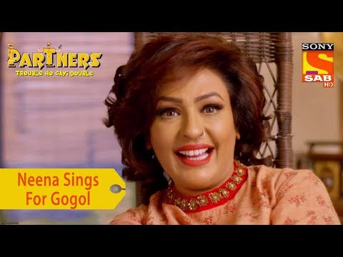 Your Favorite Character | Neena Sings For Gogol | Partners Trouble Ho Gayi Double