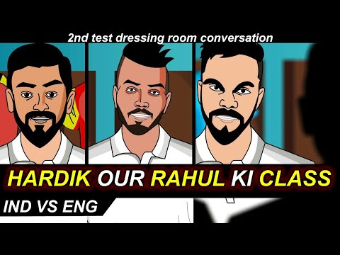 2nd test Eng vs Ind - KL Rahul aur Hardik ki Class