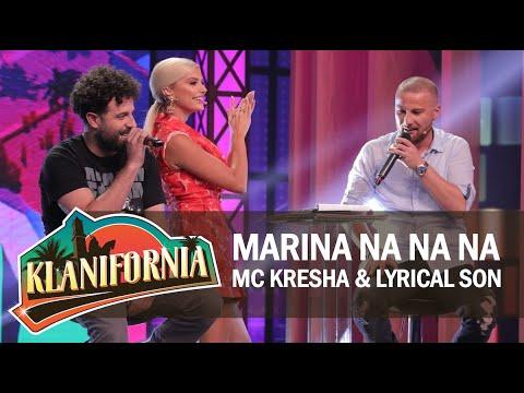 Klanifornia - Marina Na Na Na Mc Kresha Lyrical Son! (19 tetor 2019)