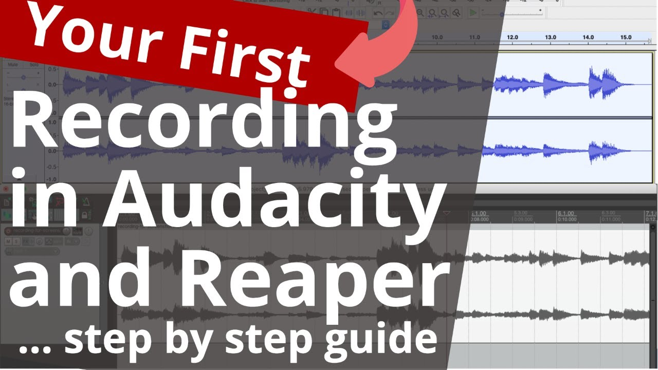 Audacity and Reaper Tutorial: Make Your First Audio Recording Step-By-Step