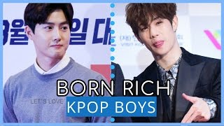 17 Kpop BOYS Born in RICH FAMILIES