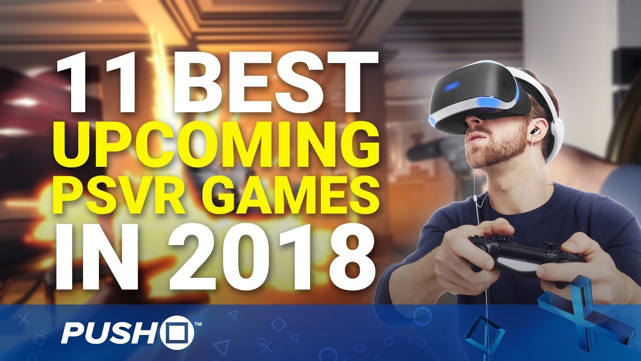 Top 11 Best Upcoming Psvr Games In 2018 Playstation Vr Youtube