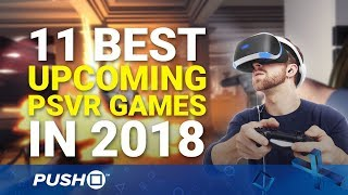 Top 11 Best Upcoming PSVR Games in 2018 | PlayStation VR
