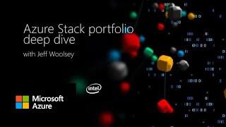 Azure Stack Portfolio deep dive with Jeff Woolsey