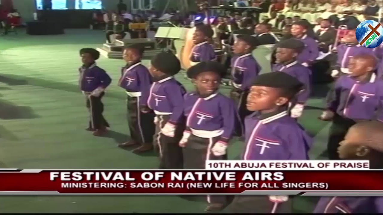 Download ABUJA FESTIVAL OF PRAISE - SABON RAI (NEW LIFE FOR ALL SINGERS)