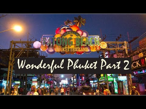 #2 Top 5 Things To Do In Phuket l Patong Beach l Patong Market l Old Town l Kata Beach l Bangla Road