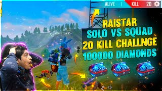 Raistar 20 Kills World Best Solo Vs Squad | 100000 Diamond Challenge | Garena Free Fire