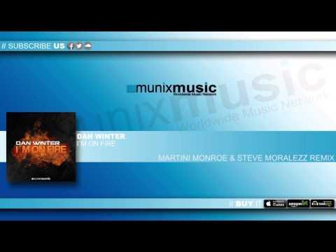 Dan Winter  I´m on Fire Martini Monroe & Steve Moralezz Remix