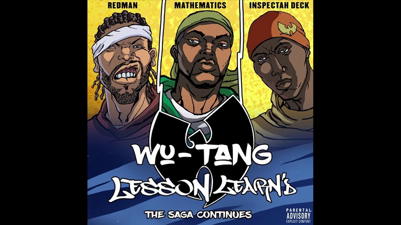 Wu Tang Clan Lesson Learnd Feat Inspectah Deck And Redman