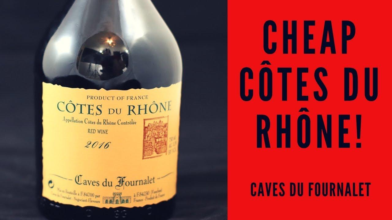 Cheap Cotes Du Rhone 2016 Caves Du Fournalet Wine Review Youtube