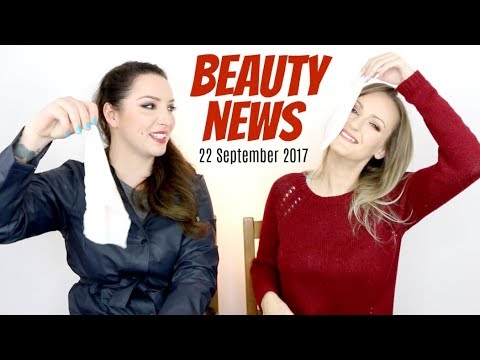 BEAUTY NEWS - 22 September 2017 | New Releases