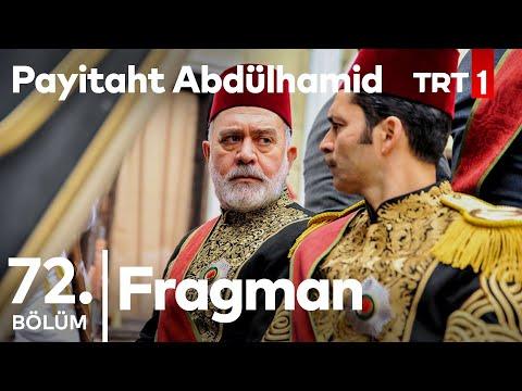 Payitaht Abdülhamid 72.Bölüm Fragmanı