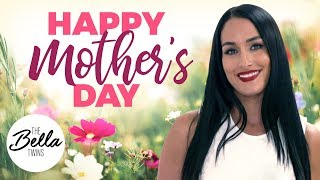 Happy Mother's Day from Nikki Bella!