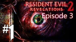 Resident Evil Revelations 2 - Episode 3 #1 [FR]