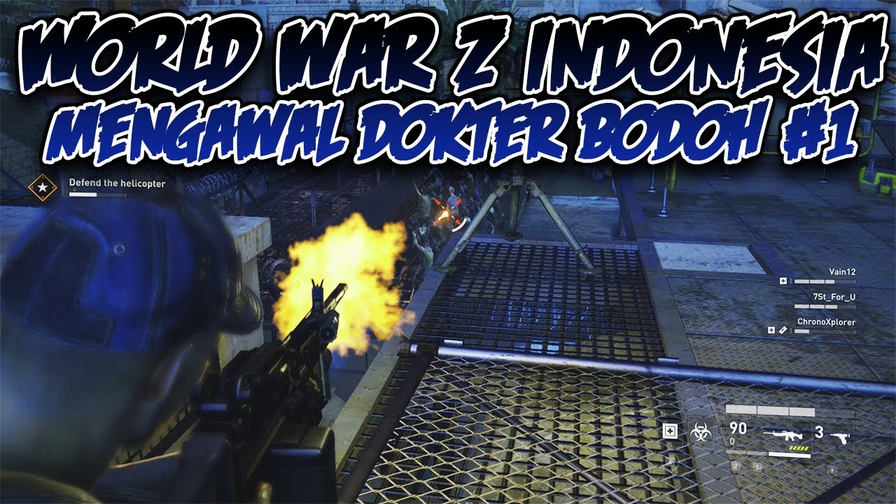 World War Z Indo - Mengawal Dokter Bodoh #1 - YouTube
