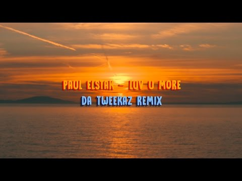 Paul Elstak - Luv U More (Da Tweekaz Remix)