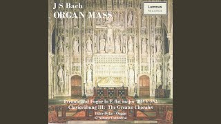 "JS Bach: Kyrie, Gott Heiliger Geist BWV 671 (From ""Clavierübung III - The Greater Chorales"")"
