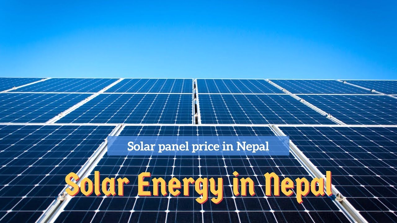 Nepal Solar Power Panel Price To Buy Solar Energy In Nepal Youtube