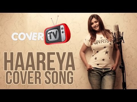 HAAREYA - FEMALE COVER - VARSHA SINGH | MERI PYAARI BINDU | AYUSHMANN KHURRANA | PARINEETI CHOPRA