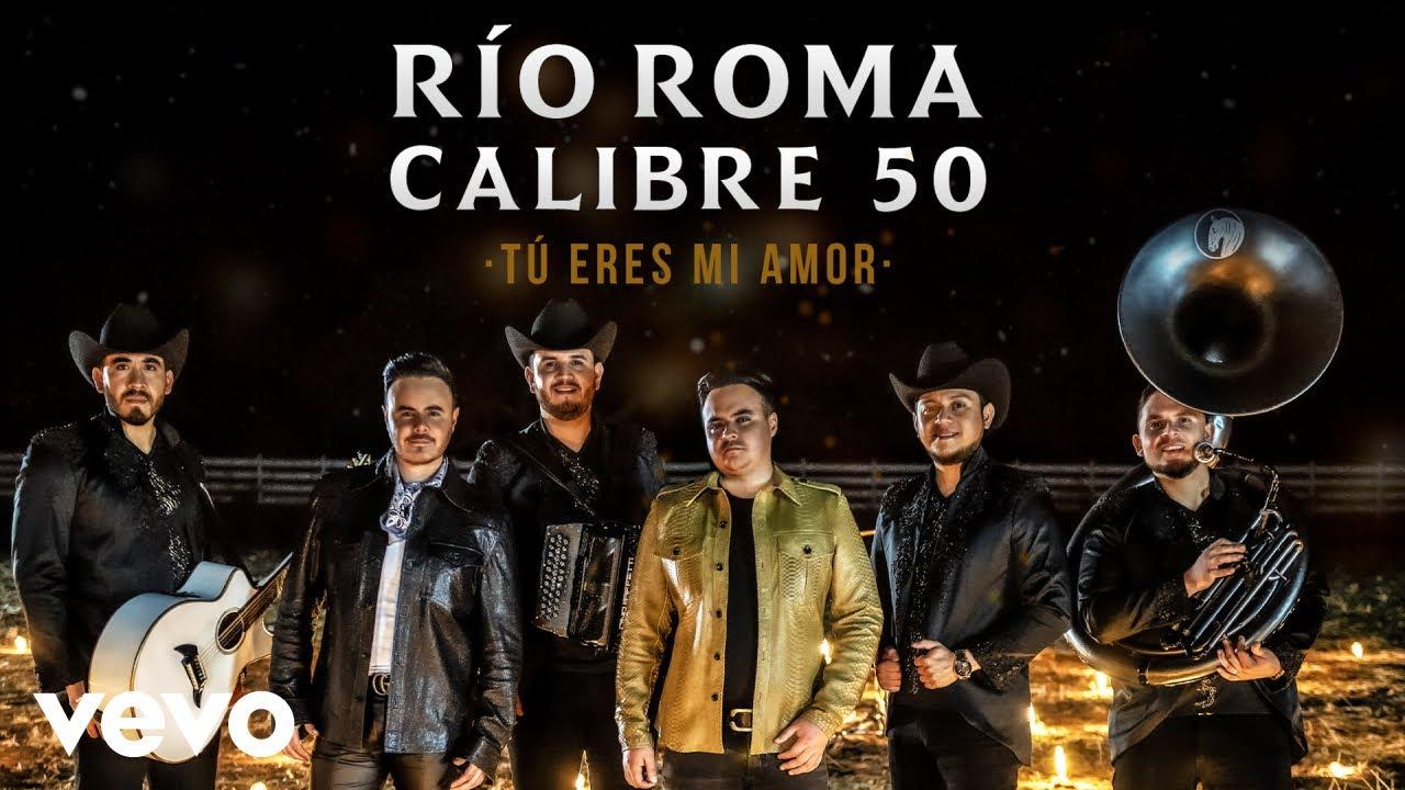 Río Roma, Calibre 50 - Tú Eres Mi Amor (Versión Regional Mexicana)