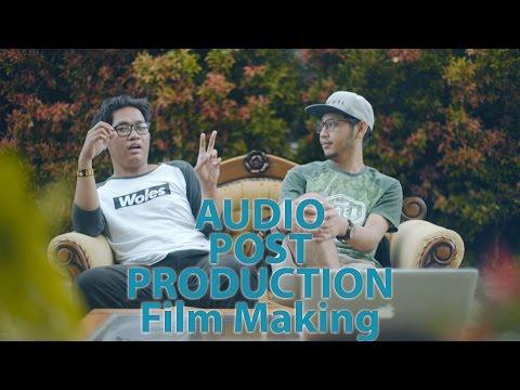 Tutorial Audio Post Production/Paska Produksi Di Dalam Film Making