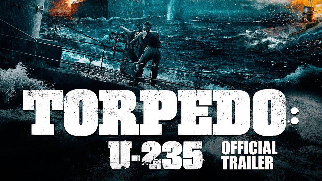 TORPEDO: U 235 (2020) Official Trailer YouTube