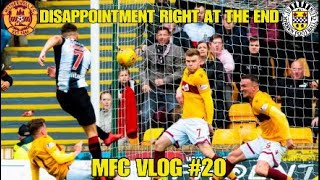 DISAPPOINTMENT RIGHT AT THE END - MFC Vlog #20 - Motherwell vs St Mirren