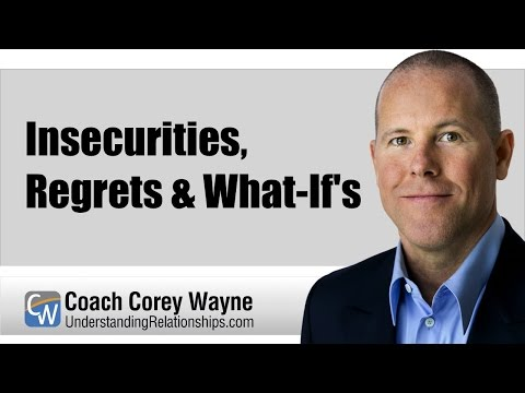 Insecurities, Regrets & What-If's