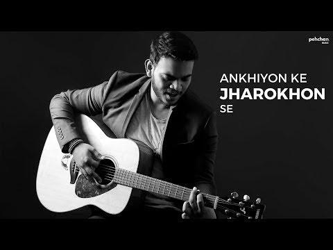 Ankhiyon Ke Jharokhon Se - Unplugged Cover | Vikas Kumar |Unplugged Rhythm | Latest Cover 2018