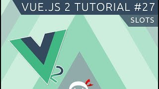 Vue JS 2 Tutorial #27 - Slots