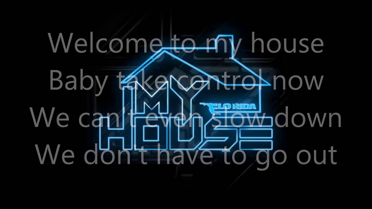 My house flo rida lyrics youtube for House music lyrics