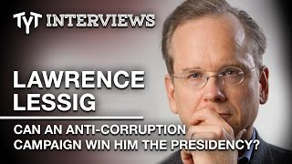 Can Lawrence Lessig Win The Presidency AND Get Money Out Of Politics? (Interview w/ Cenk Uygur)