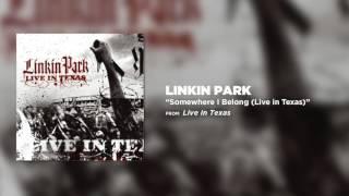 Download Somewhere I Belong - Linkin Park (Live in Texas)