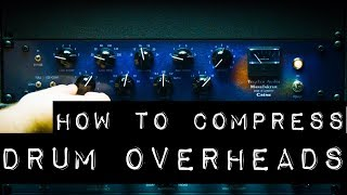 How to Compress Drum Overheads - Tricks for Setting the Attack and Release