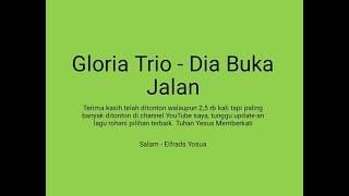 Gloria Trio - Dia Buka Jalan