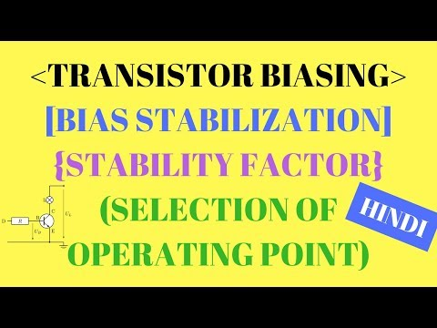 Transistor Biasing | Bias Stabilization | Stability Factor | Selection of Operating Point (Hindi)
