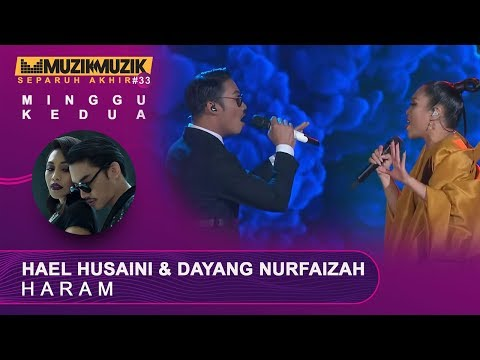 Haram - Hael Husaini & Dayang Nurfaizah | #SFMM33
