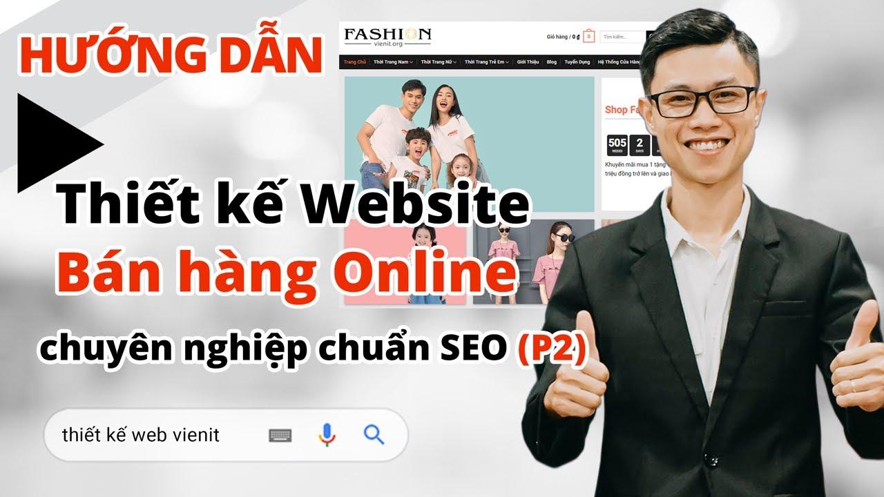 Thiết kế Website BÁN HÀNG chuẩn SEO bằng WordPress | Cách tạo Web bán hàng online chuyên nghiệp (P2)
