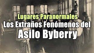 Lugares Paranormales: Los Extraños Fenómenos del Asilo Byberry