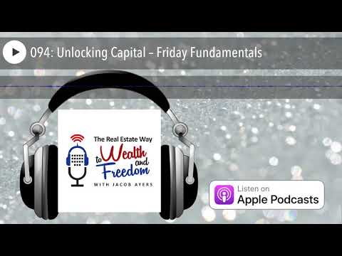 094: Unlocking Capital – Friday Fundamentals