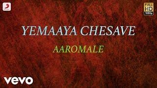 Yemaaya Chesave Aaromale Lyric  Naga Chaitanya, Samantha . Rahman