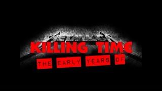 METALLICA - Killing Time [Part 1 - ENG]