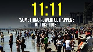 "11:11 - ""Something Powerful Happens at This Time"""