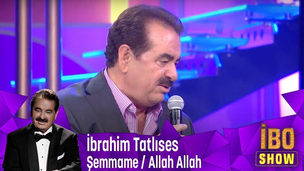 İbrahim Tatlıses - Şemmame /Allah Allah